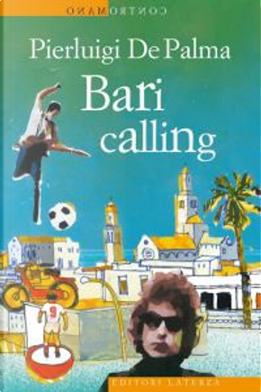 Bari calling by Pierluigi De Palma