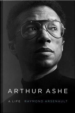 Arthur Ashe by Raymond Arsenault