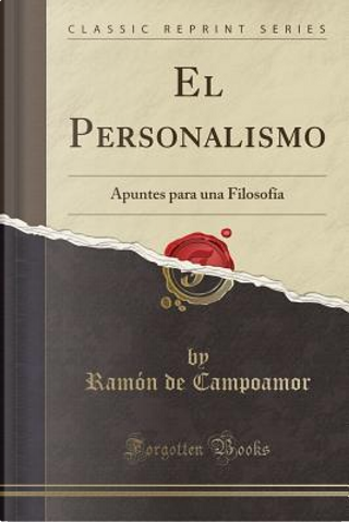 El Personalismo by Ramón de Campoamor