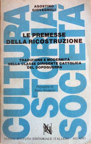Le premesse della ricostruzione by Agostino Giovagnoli