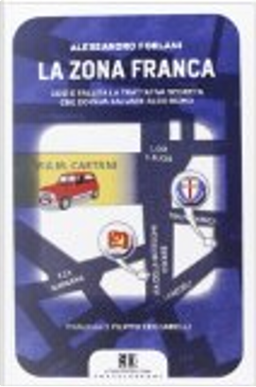 La zona franca by Alessandro Forlani