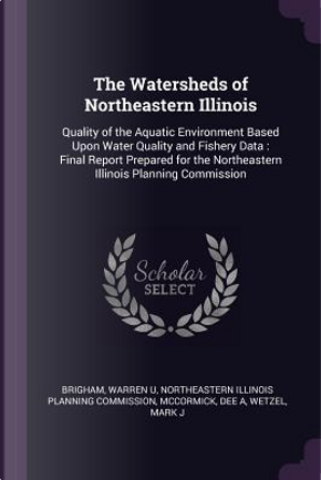 The Watersheds of Northeastern Illinois by Warren U. Brigham