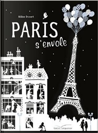 Paris s'envole by Hélène Druvert
