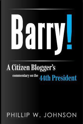 Barry! by Phillip W. Johnson