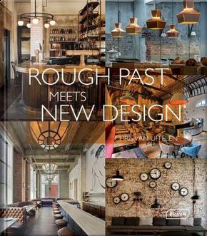 Rough Past Meets New Design by Chris Van Uffelen