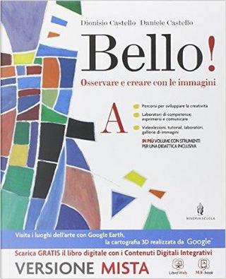 Bello! Vol. A-B. Per la Scuola media. Con e-book. Con espansione online by Dionisio Castello
