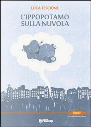 L'ippopotamo sulla nuvola by Luca Tescione