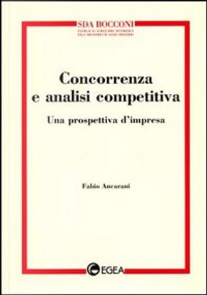Concorrenza e analisi competitiva by Fabio Ancarani
