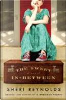 The Sweet In-Between by Sheri Reynolds