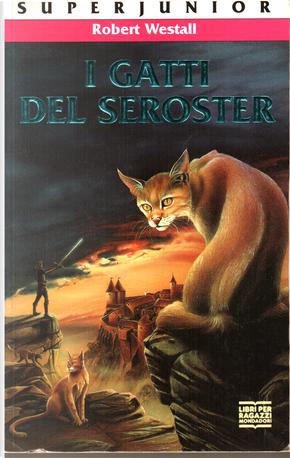 I gatti del Seroster by Robert Westall