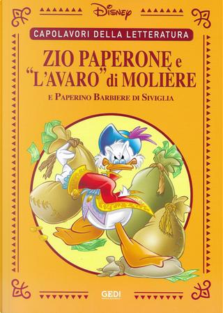 """Zio Paperone e """"L'avaro"""" di Molière by Alessandro Bencivenni, Francesco Artibani, Giangiacomo Dalmasso, Lello Arena"""