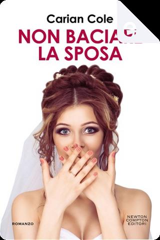 Non baciare la sposa by Carian Cole