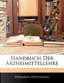 Handbuch Der Arzneimittellehre by Hermann Nothnagel