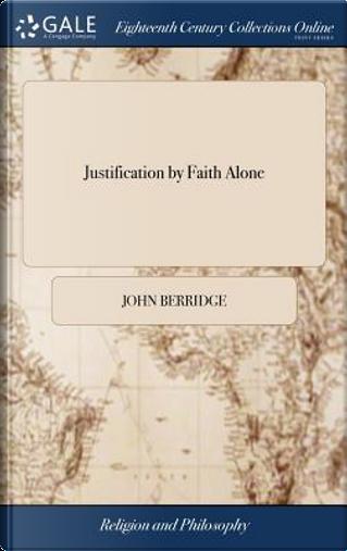 Justification by Faith Alone by John Berridge