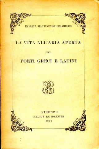La vita all'aria aperta nei poeti greci e latini by Evelina Martinengo Cesaresco