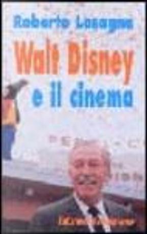Walt Disney e il cinema by Roberto Lasagna