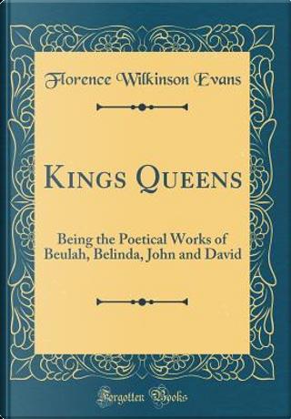 Kings Queens by Florence Wilkinson Evans