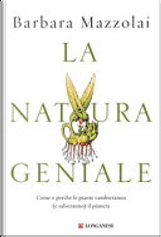 La natura geniale by Barbara Mazzolai