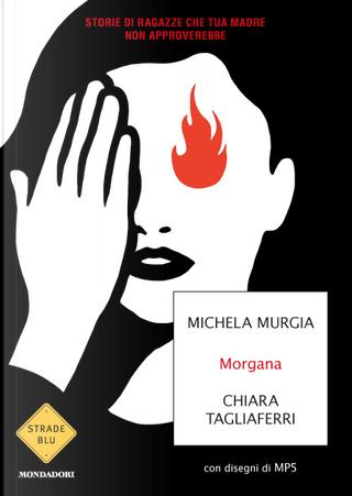 Morgana by Michela Murgia, Chiara Tagliaferri