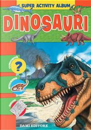 Dinosauri. Con adesivi by Casalis Anna