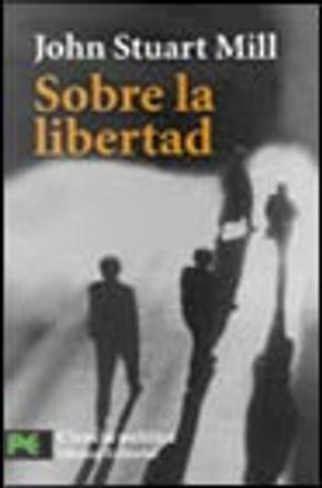 Sobre la libertad by John Stuart Mill