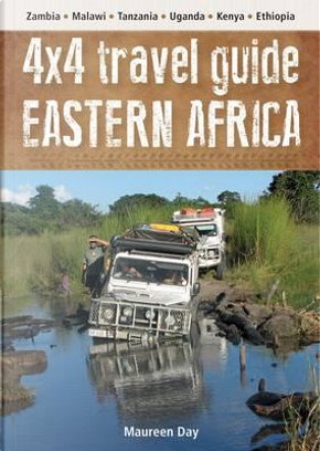 4x4 Travel Guide Eastern Africa by Maureen Day