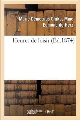 Heures de Loisir by De Herz-M