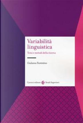 Variabilità linguistica. Temi e metodi della ricerca by Giuliana Fiorentino
