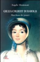 Giulia Colbert di Barolo. Marchesa dei poveri by Angelo Montonati