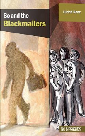 Bo and the Blackmailers by Ulrich Renz