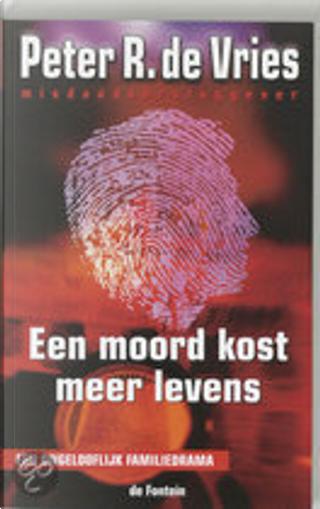 Een moord kost meer levens by P.R. de Vries