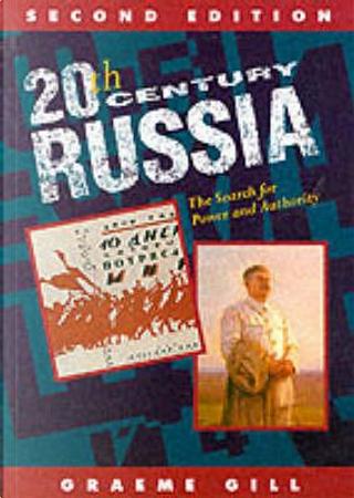 20th Century Russia by Graeme Gill
