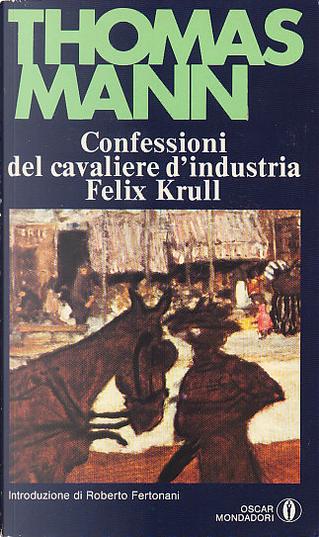 Confessioni del cavaliere d'industria Felix Krull by Thomas Mann