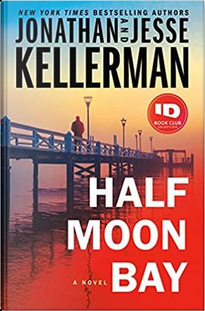 Half Moon Bay by Jesse Kellerman, Jonathan Kellerman