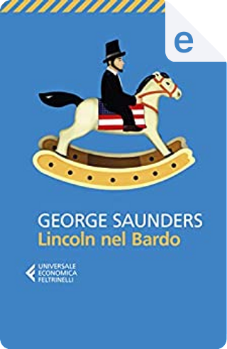 Lincoln nel Bardo by George Saunders