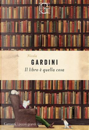 Il libro è quella cosa by Nicola Gardini