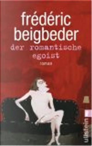 Der romantische Egoist. by Frederic Beigbeder