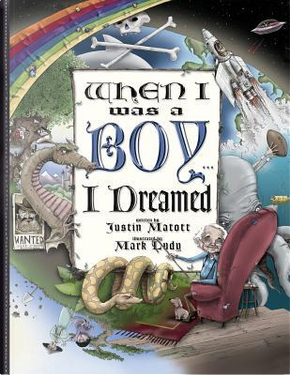 When I Was a Boy... I Dreamed by Justin Matott