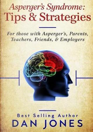 Asperger's Syndrome by Dan Jones