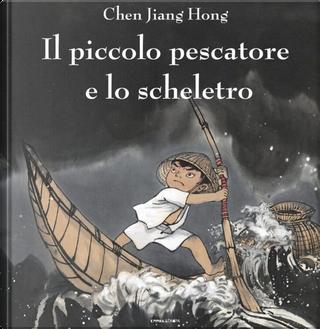 Il piccolo pescatore e lo scheletro by Jiang Hong Chen