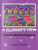 A Flower's View Coloring Book for Everyone by Anne Manera