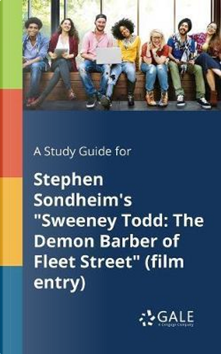 """A Study Guide for Stephen Sondheim's """"Sweeney Todd by Cengage Learning Gale"""