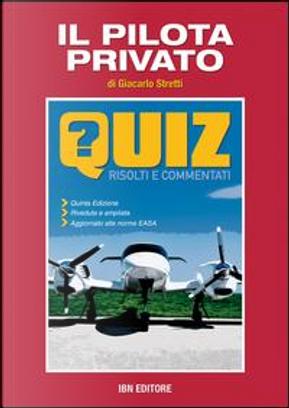 Il pilota privato. Quiz risolti e commentati by Giancarlo Stretti
