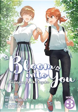 Bloom Into You: Regarding Saeki Sayaka Vol. 3 by Hitoma Iruma
