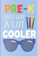 Pre-K Just Got A Lot Cooler by Creative Juices Publishing