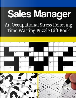 Sales Manager An Occupational Stress Relieving Time Wasting Puzzle Gift Book by Mega Media Depot
