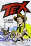 Tex. Il ragazzo selvaggio by Sergio Bonelli