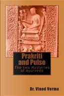 Prakriti and Pulse by Vinod Verma
