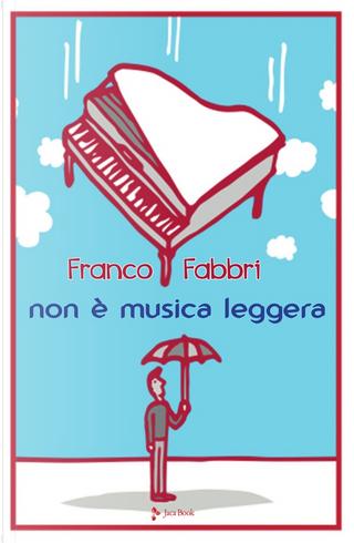 Non è musica leggera by Franco Fabbri