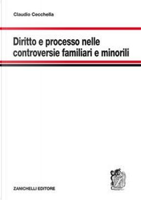Diritto e processo nelle controversie familiari e minorili by Claudio Cecchella